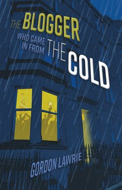 The Blogger Who Came in from the Cold (eBook, e...