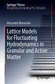 Lattice Models for Fluctuating Hydrodynamics in Granular and Active Matter