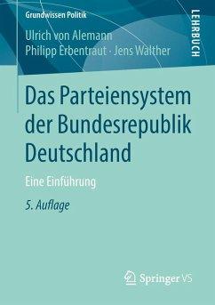 Das Parteiensystem derBundesrepublik Deutschland (eBook, PDF) - von Alemann, Ulrich; Erbentraut, Philipp; Walther, Jens