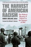 The Harvest of American Racism: The Political Meaning of Violence in the Summer of 1967