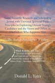 Social Scientific Research and Scholarship Joined with Universal Spiritual Truth Principles in Explaining Donald Trump's Candidacy and the Voters and Others in His Cohort Who Supports Him