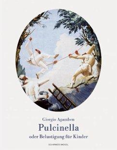 Pulcinella oder Belustigung für Kinder - Agamben, Giorgio