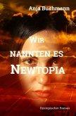 Wir nannten es Newtopia