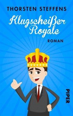Klugscheißer Royale (eBook, ePUB) - Steffens, Thorsten