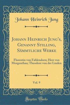 Johann Heinrich Jung's, Genannt Stilling, Sämmtliche Werke, Vol. 9