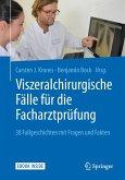 Viszeralchirurgische Fälle für die Facharztprüfung (eBook, PDF)