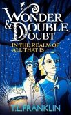 Wonder and Double Doubt in the Realm of All That Is: Part One (eBook, ePUB)