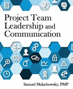 Project Team Leadership and Communication - Malachowsky, Samuel A
