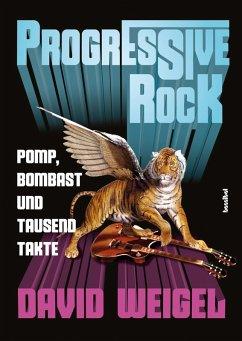 Progressive Rock (eBook, ePUB) - Weigel, David