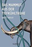 Das Mammut aus der Tiefkühltruhe (eBook, ePUB)