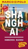 MARCO POLO Reiseführer Shanghai, Hangzhou, Sozhou (eBook, PDF)