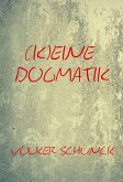 (K)eine Dogmatik (eBook, ePUB)
