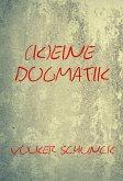 (K)eine Dogmatik (eBook, ePUB)