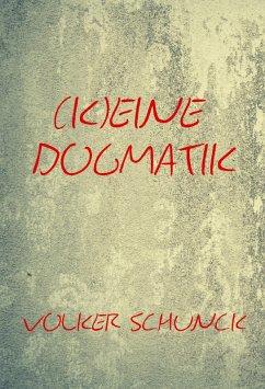 (K)eine Dogmatik (eBook, ePUB) - Schunck, Volker