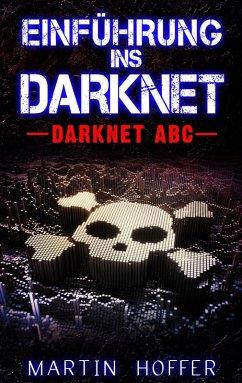 Einführung ins Darknet (eBook, ePUB) - Hoffer, Martin