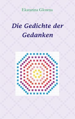 Die Gedichte der Gedanken (eBook, ePUB) - Glowna, Ekatarina