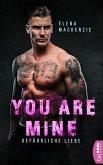 You are mine - Gefährliche Liebe (eBook, ePUB)