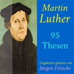 Martin Luther: 95 Thesen des Theologen Dr. Martin Luther (MP3-Download)