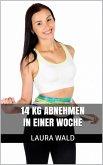 14 kg abnehmen in einer Woche (eBook, ePUB)