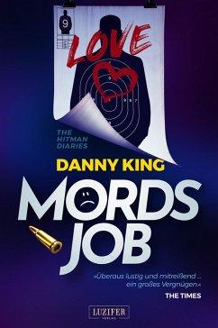 MORDSJOB - The Hitman Diaries (eBook, ePUB) - King, Danny