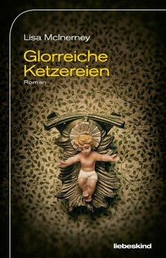 Glorreiche Ketzereien (eBook, ePUB) - McInerney, Lisa