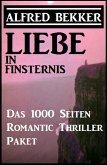 Liebe in Finsternis - Das 1000 Seiten Romantic Thriller Paket (eBook, ePUB)