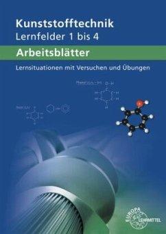 Lernfelder 1 bis 4, Arbeitsblätter / Kunststofftechnik