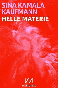 Helle Materie - Kaufmann, Sina K.