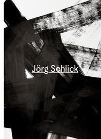 Jörg Schlick. Monographie und Werkverzeichnis / Catalogue Raisonné. 1973-2005.