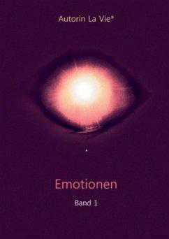 Emotionen (Band 1) - Autorin La Vie