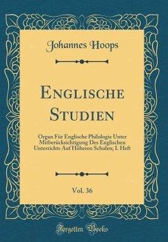 Englische Studien, Vol. 36