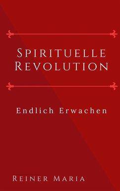 Spirituelle Revolution - Reiner Maria