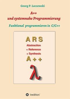 A++ und systemnahe Programmiersprachen - Loczewski, Georg P.