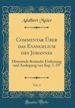Commentar Über das Evangelium des Johannes, Vol. 1