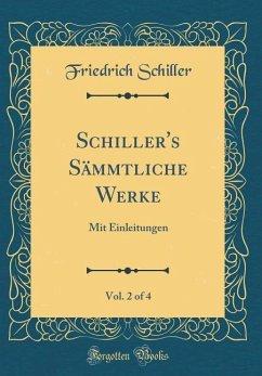 Schiller's Sämmtliche Werke, Vol. 2 of 4