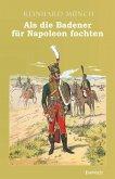 Als die Badener für Napoleon fochten (eBook, ePUB)