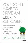 You Don't Have to Drive an Uber in Retirement (eBook, ePUB)