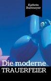 Die moderne Trauerfeier (eBook, ePUB)