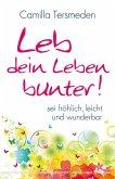 Leb dein Leben bunter! (eBook, ePUB)