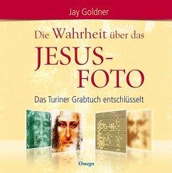 Die Wahrheit über das Jesus-Foto (eBook, ePUB) - Goldner, Jay