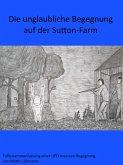 Die unglaubliche Begegnung auf der Sutton-Farm (eBook, ePUB)