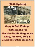 Copy & Sell Vintage Photographs for Massive Profit Margins on eBay, Amazon, Etsy & Countless Other Websites (eBook, ePUB)