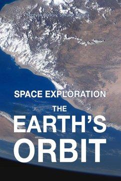 The Earth's Orbit (Space exploration, #1) (eBook, ePUB) - Serdyuk, Oleksiy; Shkurat, Natalia