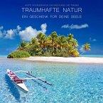 Traumhafte Natur - ein Geschenk für Deine Seele (MP3-Download)