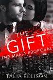 The Gift (The Mafia Proposal, #2) (eBook, ePUB)