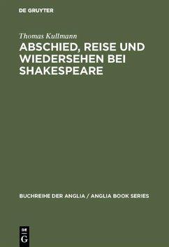 Abschied, Reise und Wiedersehen bei Shakespeare (eBook, PDF) - Kullmann, Thomas