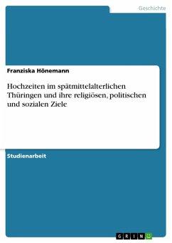 Hochzeiten im spätmittelalterlichen Thüringen und ihre religiösen, politischen und sozialen Ziele (eBook, PDF)