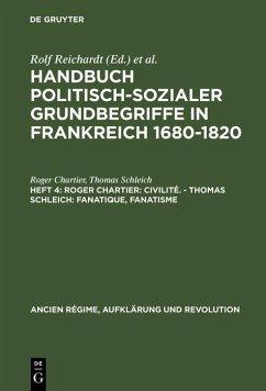 Roger Chartier: Civilité. - Thomas Schleich: Fanatique, Fanatisme (eBook, PDF) - Chartier, Roger; Schleich, Thomas