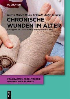 Chronische Wunden im Alter (eBook, ePUB) - Balzer, Katrin; Eckardt-Felmberg, Rahel; Tannen, Antje