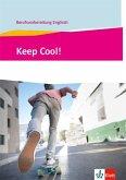 Keep Cool! Berufsvorbereitung Englisch. Lehr- und Arbeitsbuch
